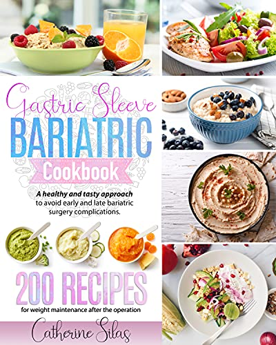 GASTRIC SLEEVE BARIATRIC COOKBOOK: A Healthy and Tasty Approach to Avoid Early and Late Bariatric Surgery Complications. 200 Recipes for Weight Maintenance After the Operation. (English Edition)