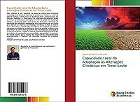 Capacidade Local de Adaptação às Alterações Climáticas em Timor-Leste