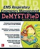 EMS Respiratory Emergency Management DeMYSTiFieD (English Edition)