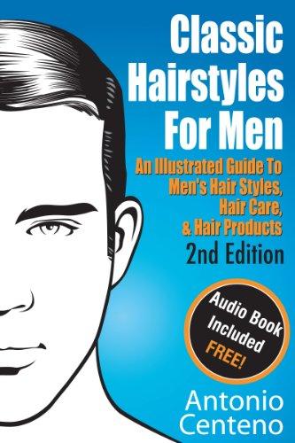 Classic Hairstyles For Men An Illustrated Guide To Men S Hair Style Hair Care Hair Products English Edition Ebook Centeno Antonio Cubbage Geoffrey Tan Anthony Amazon Com Br Loja Kindle