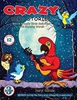 Crazy Bird Stories: Weird Whacky Birds described with Rhyming Words Book 3