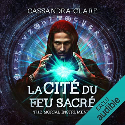 La cité du feu sacré     The Mortal Instruments 6              De :                                                                                                                                 Cassandra Clare                               Lu par :                                                                                                                                 Bénédicte Charton                      Durée : 21 h et 19 min     23 notations     Global 4,8