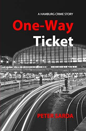 One-Way Ticket: A Hamburg Crime Story