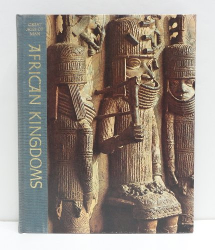 Great Ages of Man: African Kingdoms