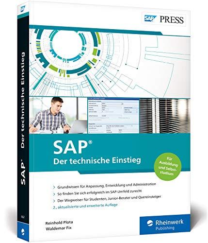SAP – Der technische Einstieg: SAP-Technologien und Konzepte für Einsteiger – SAP GUI, ABAP, SAP HANA und vieles mehr: SAP-Technologien und Konzepte ... SAP HANA u. v. m. – Ausgabe 2018 (SAP PRESS)