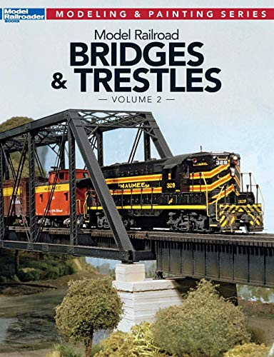 Model Railroad Bridges and Trestles, Vol. 2 (Model Railroader Modeling and Painting)