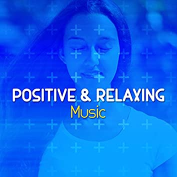 Positive & Relaxing Music