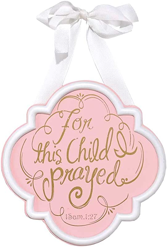Dicksons Baby Girl Door Sign Or Wall Plaque For This Child I Prayed Pink