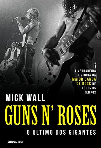 Guns N' Roses – O último dos gigantes