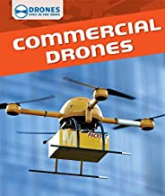 Commercial Drones (Drones: Eyes in the Skies): Amazon.es: Daniel R ...