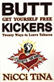 Buttkickers: Get Yourself Free: Twenty Ways to Leave Tobacco