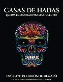 Láminas de colorear para adultos en PDF (Casas de hadas): Este libro contiene 50 láminas para colorear que se pueden usar para pintarlas, enmarcarlas ... en PDF e incluye otros 19 libros en