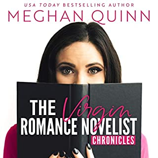 The Virgin Romance Novelist Chronicles                   Written by:                                                                                                                                 Meghan Quinn                               Narrated by:                                                                                                                                 Andi Arndt,                                                                                        Jeffrey Kafer                      Length: 18 hrs and 48 mins     1 rating     Overall 5.0