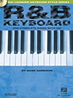 R&B Keyboard: The Complete Guide with CD! (Hal Leonard Keyboard Style) by Mark Harrison(2005-08-01)