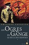 Le Siècle des chimères, Tome 1 : Les Ogres du Gange par Cavalier