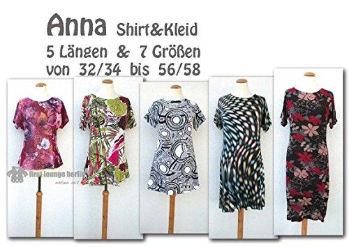 Anna Shirt & Kleid für Damen in 5 Längen Gr. XS-XXXL - Nähanleitung mit Schnittmuster von firstloungeberlin: Ausführliches Nähbuch mit Sofort-Download-Schnittmuster zum Nähen von Anna Shirt & Kleid