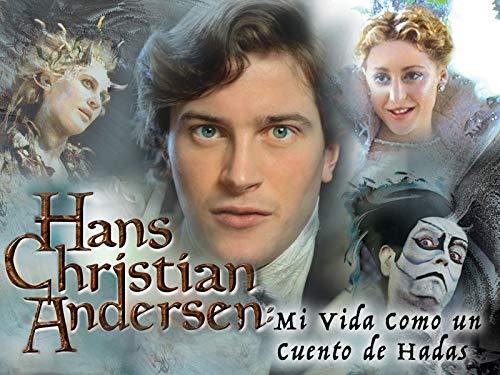 Hans Christian Andersen. Mi vida como un cuento de hadas