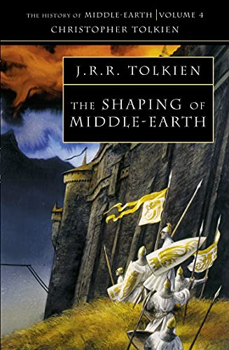 The Shaping of Middle-earth: The History of Middle-Earth 4: Book 4