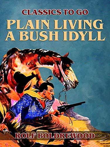 Plain Living A Bush Idyll (English Edition)