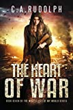 The Heart of War: Book Seven of the What's Left of My World Series