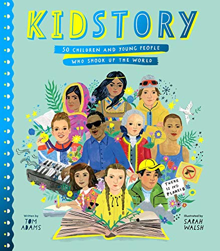 Kidstory: 50 Children and Young People Who Shook Up the World (Stories That Shook Up the World)