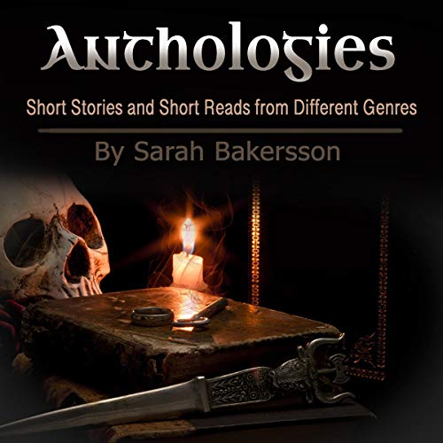 Anthologies: Short Stories and Short Reads from Different Genres cover art