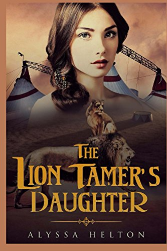 The Lion Tamer's Daughter (The Florida History Series Book 1) by [Alyssa Helton]
