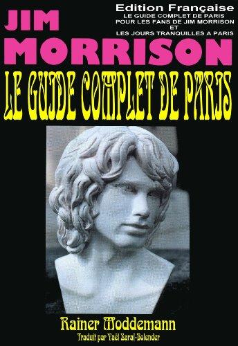 LE GUIDE COMPLET DE PARIS POUR LES FANS DE JIM MORRISON: LES JOURS TRANQUILLES DE JIM MORRISON A PARIS