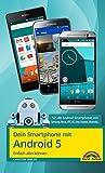 Dein Smartphone mit Android 5: Einfach alles können (German Edition)