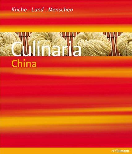 Culinaria China: Küche, Land, Menschen