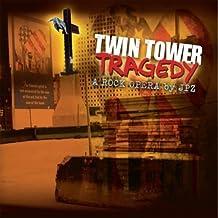 Twin Tower Tragedy-A Rock Opera