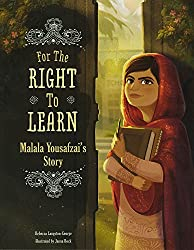 For the Right to Learn: Malala Yousafzai's Story by Rebecca Langston-George