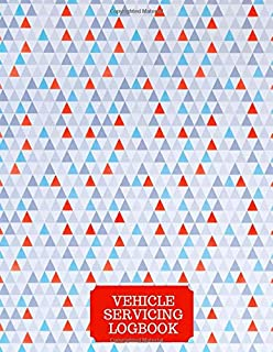 Vehicle Servicing Logbook: Car Maintenance and Safety Routine Inspection Record Log Book Journal For All Your Automobile and Vehicle Check, Repair & ... with 120 pages. (Vehicle maintenance logs)