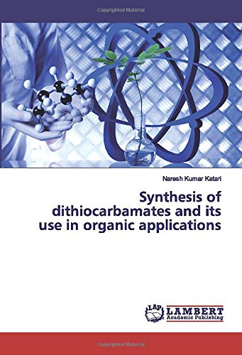 Synthesis of dithiocarbamates and its use in organic applications