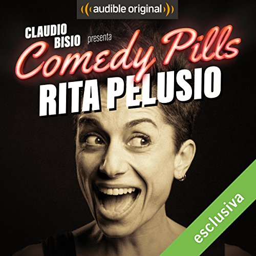 Claudio Bisio presenta Comedy Pills: Rita Pelusio copertina