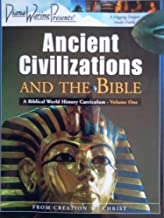 ANCIENT CIVILIZATIONS AND THE BIBLE - A BIBLICAL WORLD HISTORY CURRICULUM -VOLUME ONE