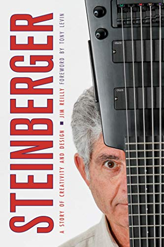Steinberger: A Story of Creativity and Design (English Edition)