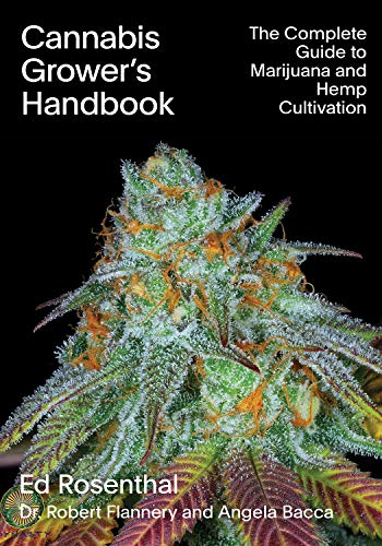 Cannabis Grower's Handbook: The Complete Guide to Marijuana and Hemp Cultivation (English Edition)