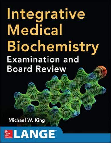 King, M: Integrative Medical Biochemistry: Examination and B
