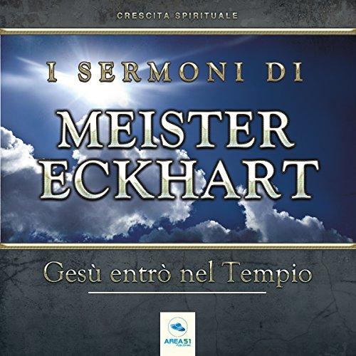 I Sermoni di Meister Eckhart: Gesù entrò in un villaggio | Meister Eckhart