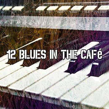 12 Blues in the Café