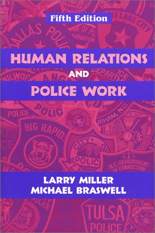 Human Relations and Police Work, Fifth Edition