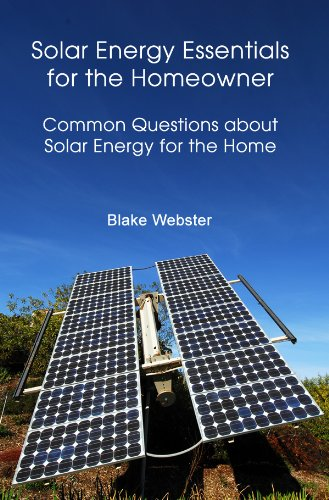 Solar Energy Essentials for the Homeowner: Common Questions about Solar Energy for the Home (English Edition)