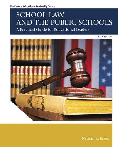 Compare Textbook Prices for School Law and the Public Schools: A Practical Guide for Educational Leaders Myedleadershiplab 6 Edition ISBN 9780133905427 by Essex, Nathan