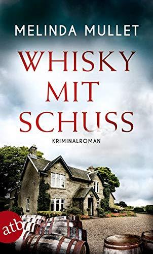 Whisky mit Schuss: Kriminalroman (Abigail Logan ermittelt, Band 3)