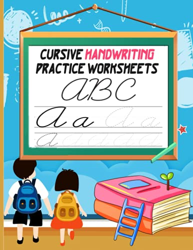 The Cursive Handwriting practice worksheets for Kids : A book for beginner children to learn to write letters from A to Z - curs