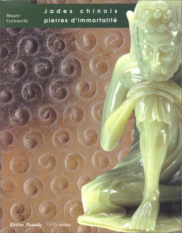 Jades chinois : pierres d'immortalité