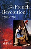 The French Revolution, 1789-1799 - Peter Mcphee