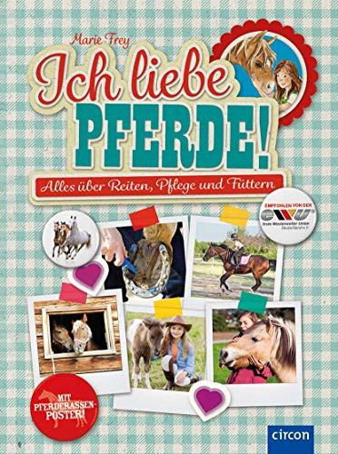 Ich liebe Pferde! Alles über Reiten, Pflege und Füttern ( mit Pferderassenposter )