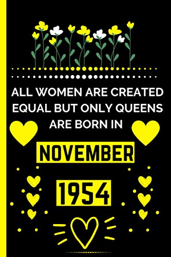"""All Women Are Created Equal But Only Queens Are Born In November 1954: Cute Blank Lined Notebook Journal- Happy 66th Birthday 66 Years Old Gift Ideas - Perfect Gift For Women """"6x9"""" inch-120 Pages"""